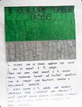 J'ai choisi comme couleur des impôts le vert, parce qu'il représente, dans l'avenir, une Italie meilleure et aussi pour l'importance de payer ses impôts. J'ai choisi comme couleur des impôts le gris parce qu'il représente la tristesse quand on paie ses impôts, car les gens ne sont pas contents de les payer, mais ils sont nécessaires pour la vie de chacun. Anonyme