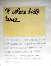 J'ai choisi le jaune parce qu'il représente pour moi la confiance et l'espoir, c'est-à-dire l'espoir que nous éprouvons pour ceux qui administrent nos impôts, parce que nous voudrions tous que notre argent soit dépensé de la meilleure manière possible… Gloria Donati, élève de Sixième