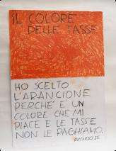 J'ai choisi l'orange, parce que c'est une couleur que j'aime et nous ne payons pas les impôts. Riccardo, CM1